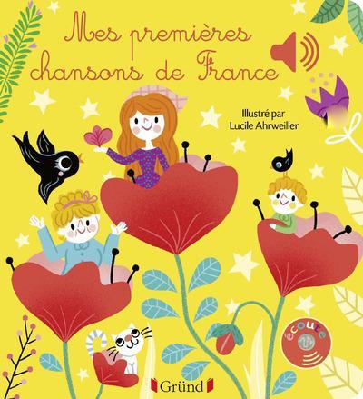 MES PREMIERES CHANSONS DE FRANCE Ahrweiller Lucile Gründ