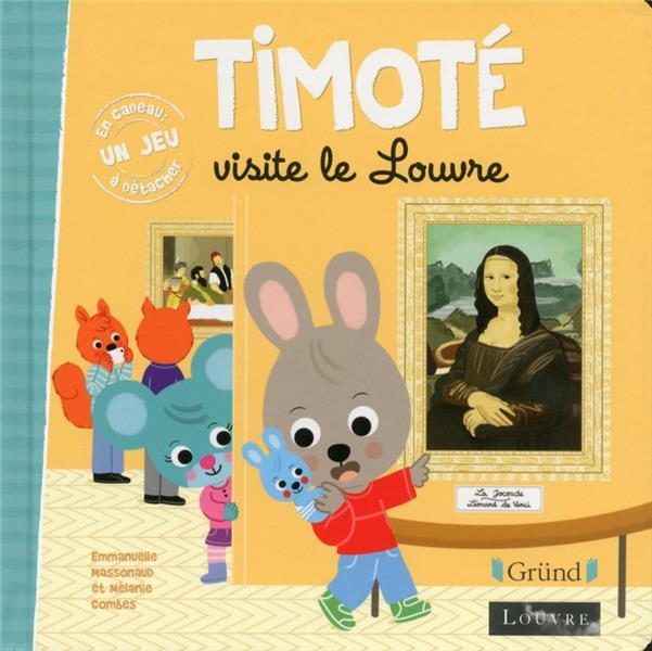 TIMOTE VISITE LE LOUVRE MASSONAUD, EMMANUELLE  GRUND