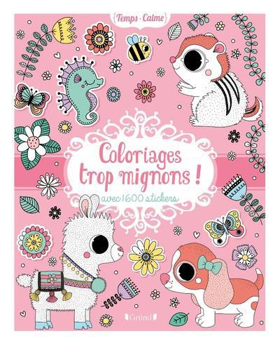 Coloriages Trop Mignons Avec 1 600 Stickers Librairie Martelle