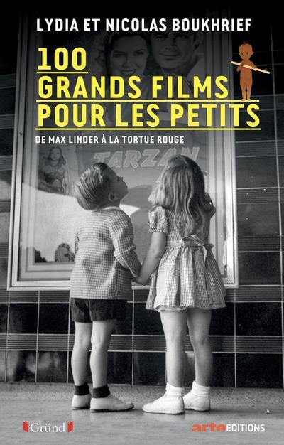 100 GRANDS FILMS POUR LES PETITS BOUKHRIEF GRUND