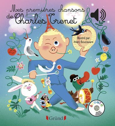 MES PREMIERES CHANSONS DE CHARLES TRENET BOUTAVANT MARC GRUND