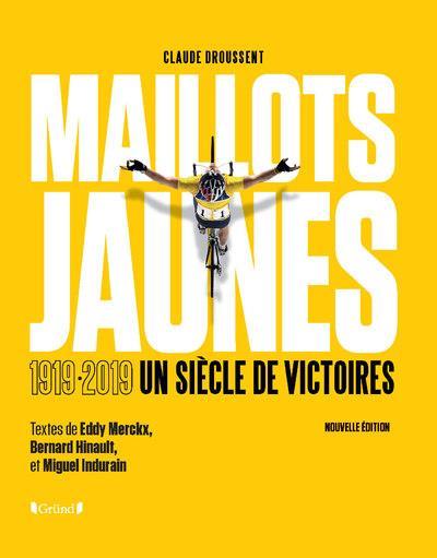 MAILLOTS JAUNES 1919-2019 UN SIECLE DE VICTOIRES  GRUND
