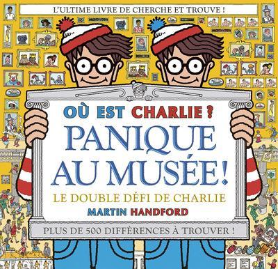OU EST CHARLIE ?  -  PANIQUE AU MUSEE ! HANDFORD MARTIN GRUND