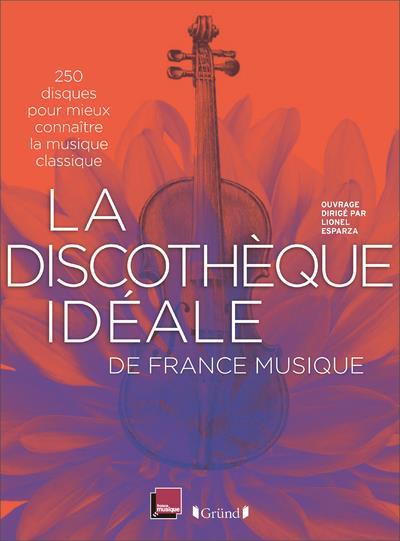 LA DISCOTHEQUE IDEALE DE FRANCE MUSIQUE