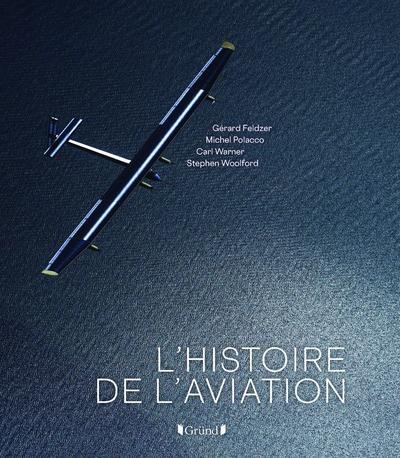 L'HISTOIRE DE L'AVIATION FELDZER GERARD GRUND