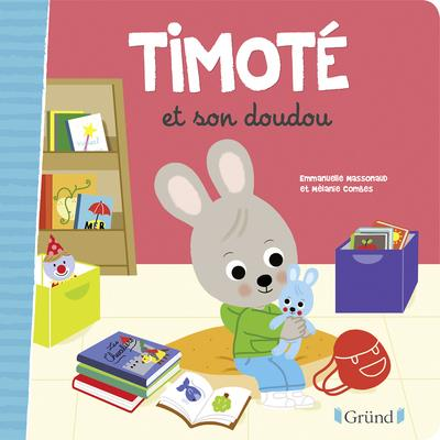 TIMOTE ET SON DOUDOU MASSONAUD, EMMANUELLE  GRUND