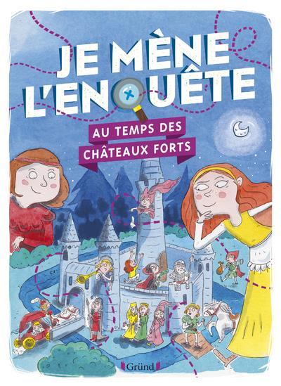 JE MENE L'ENQUETE AU TEMPS DES CHATEAUX FORTS