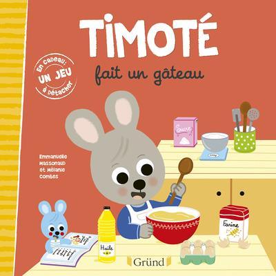TIMOTE FAIT UN GATEAU MASSONAUD, EMMANUELLE  GRUND