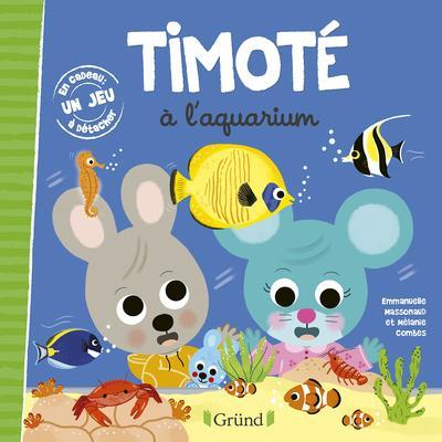 TIMOTE A L'AQUARIUM MASSONAUD, EMMANUELLE  GRUND