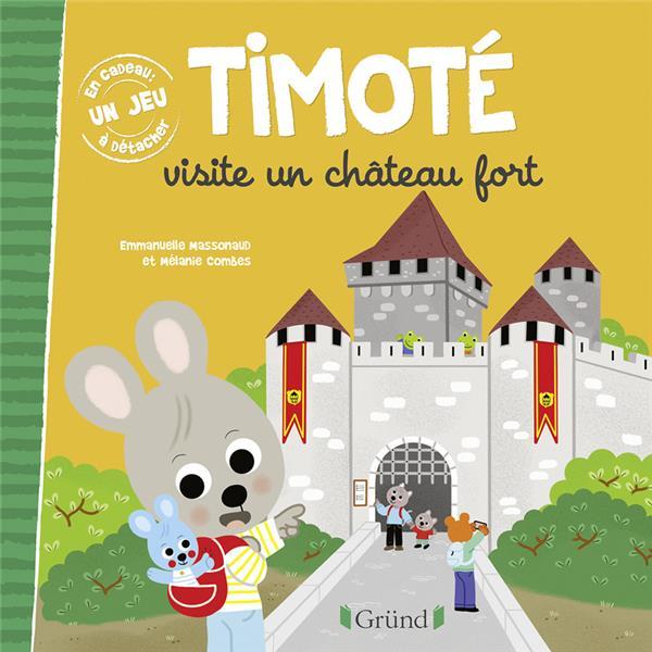 TIMOTE VISITE UN CHATEAU FORT MASSONAUD, EMMANUELLE  GRUND
