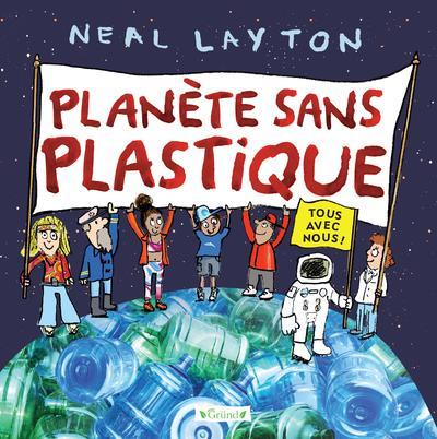 PLANETE SANS PLASTIQUE LAYTON, NEAL GRUND