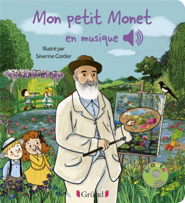 MON PETIT MONET EN MUSIQUE COLLET, EMILIE  GRUND