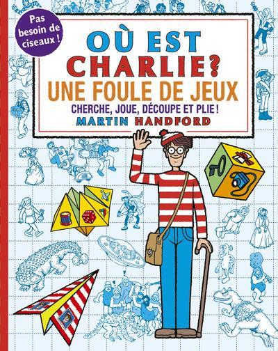 OU EST CHARLIE ?  -  UNE FOULE DE JEUX -