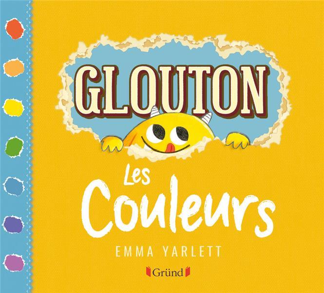 YARLETT, EMMA - GLOUTON  -  LES COULEURS