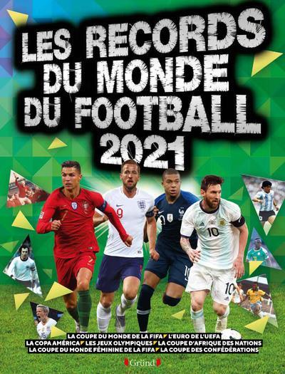 RECORDS DU MONDE DU FOOTBALL (EDITION 2021) RADNEDGE KEIR GRUND