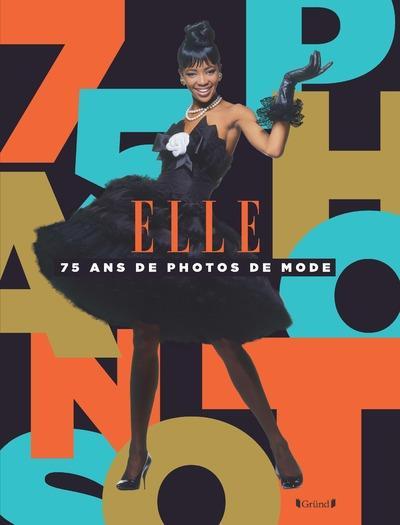 ELLE, 75 ANS DE PHOTOGRAPHIES JORIF SYLVIA GRUND
