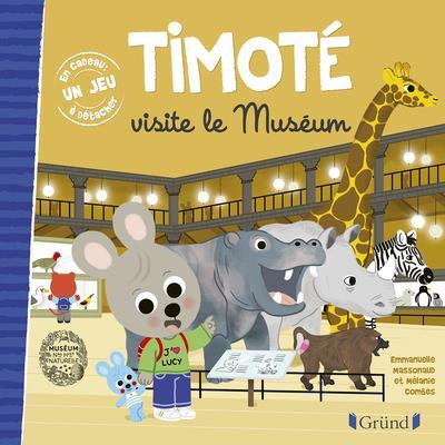 TIMOTE VISITE LE MUSEUM MASSONAUD, EMMANUELLE  GRUND