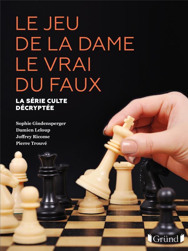 LE JEU DE LA DAME LE VRAI DU FAUX : LA SERIE CULTE DECRYPTEE RICOME/TROUVE/LELO GRUND