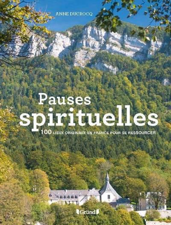 PAUSES SPIRITUELLES DUCROCQ ANNE GRUND