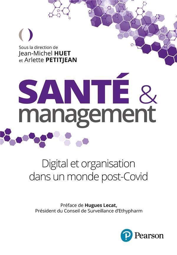 SANTE ET MANAGEMENT : DIGITAL ET ORGANISATION DANS MONDE POST-COVID