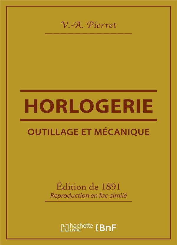 OUTILLAGE ET MECANIQUE : HORLOGERIE