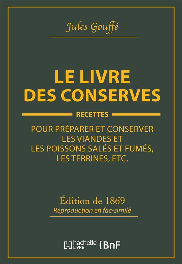 LE LIVRE DES CONSERVES, OU RECETTES POUR PREPARER ET CONSERVER LES VIANDES