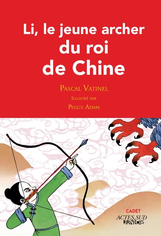 LI, LE JEUNE ARCHER DU ROI DE CHINE VATINEL/ADAM ACTES SUD