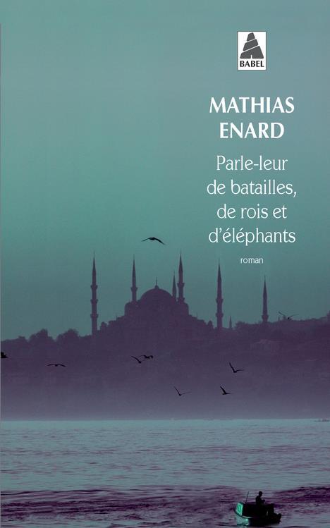 PARLE-LEUR DE BATAILLES, DE RO ENARD MATHIAS ACTES SUD