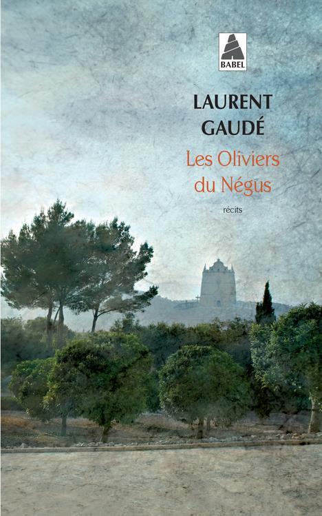 LES OLIVIERS DU NEGUS Gaudé Laurent Actes Sud
