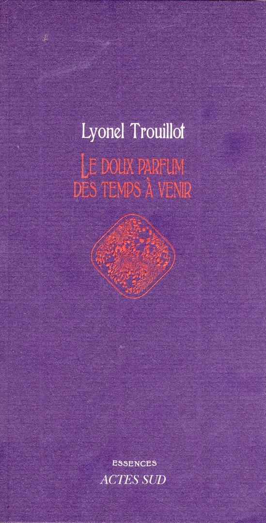 LE DOUX PARFUM DES TEMPS A VENIR
