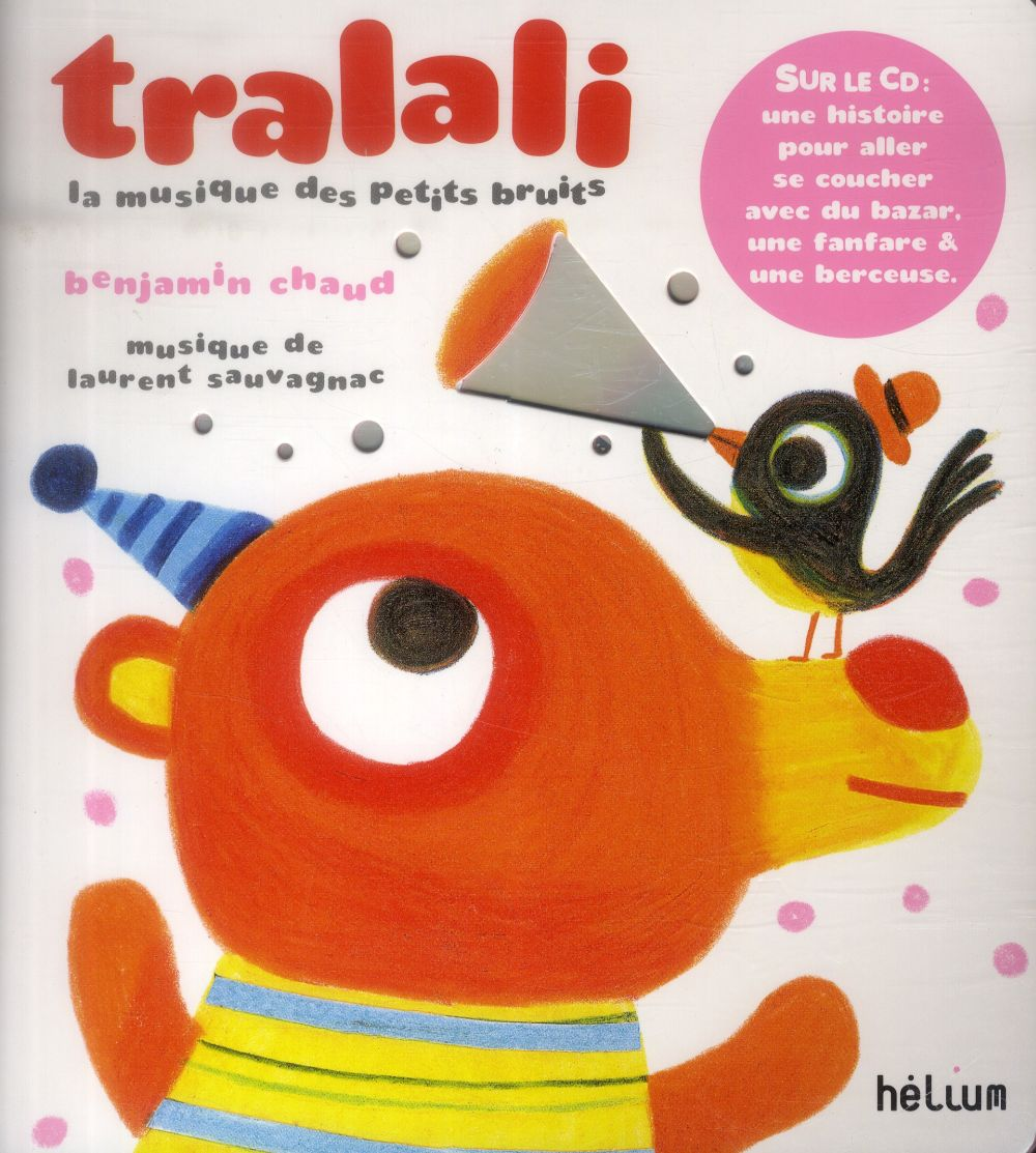 TRALALI, LA MUSIQUE DES PETITS BRUITS + CD (NE)