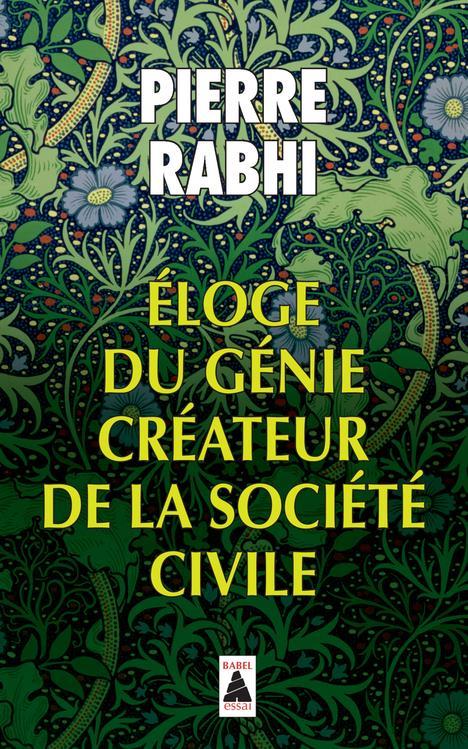 Rabhi Pierre - ELOGE DU GENIE CREATEUR DE LA SOCIETE CIVILE (BABEL 1343)