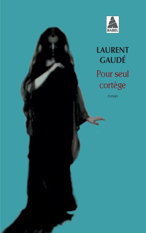POUR SEUL CORTEGE Gaudé Laurent Actes Sud