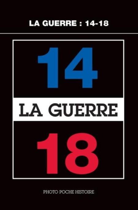 LA GUERRE  -  14-18  Actes Sud
