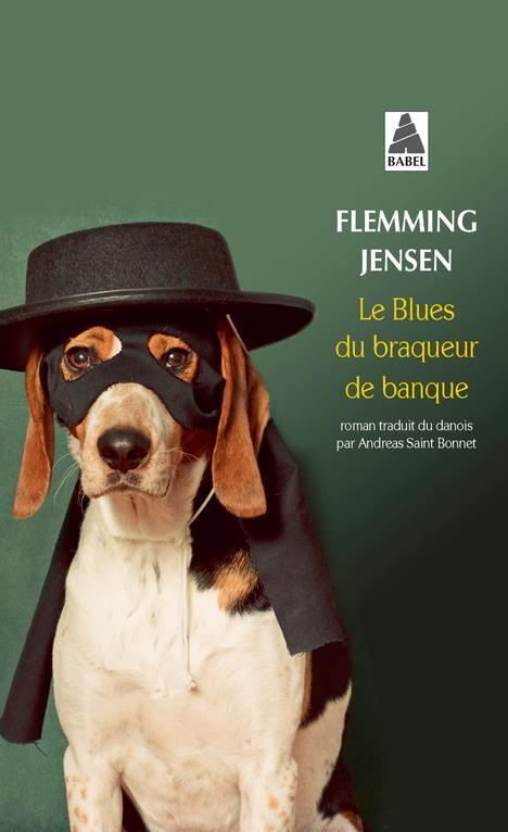 LE BLUES DU BRAQUEUR DE BANQUE FLEMMING JENSEN/ANDR Actes Sud