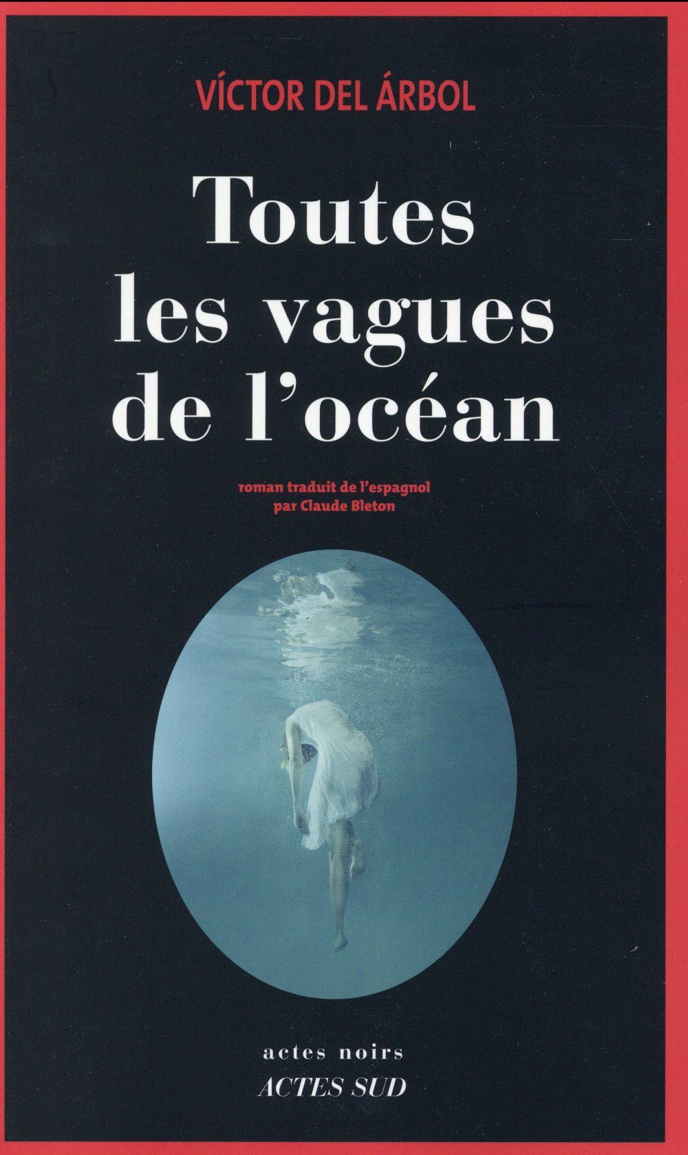 TOUTES LES VAGUES DE L'OCEAN DEL ARBOL VICTOR Actes Sud