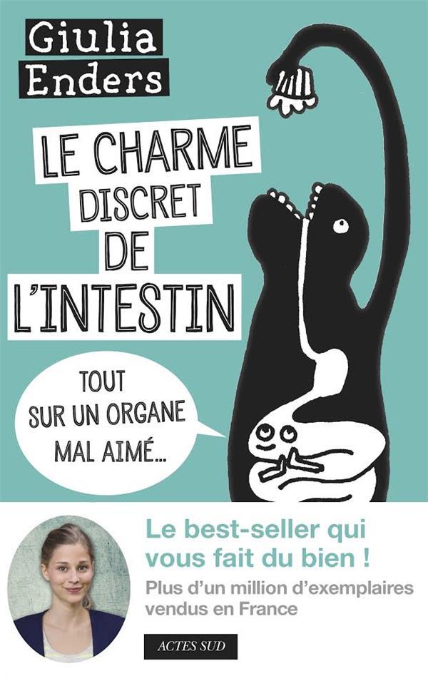 LE CHARME DISCRET DE L'INTESTIN     TOUT SUR UN ORGANE MAL AIME...