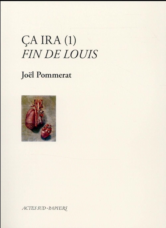 CA IRA (1) FIN DE LOUIS POMMERAT JOEL Actes Sud