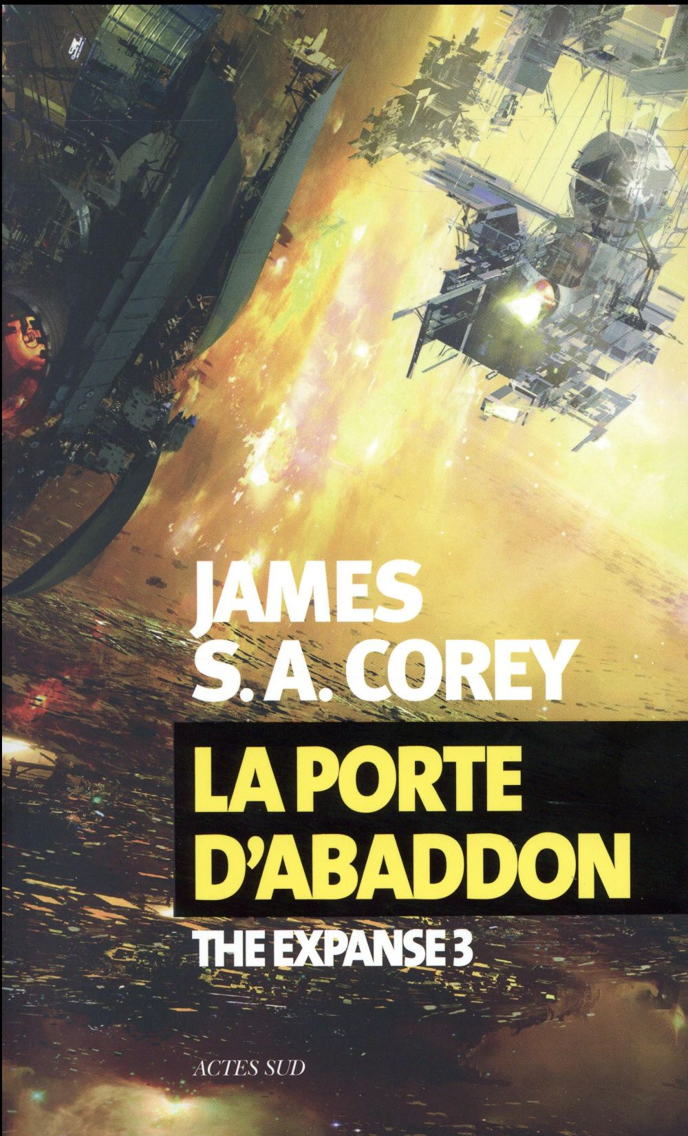 THE EXPANSE T.3  -  LA PORTE D'ABADDON COREY JAMES S. A. Actes Sud