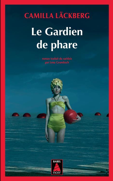 LE GARDIEN DE PHARE (BABEL NOIR) Läckberg Camilla Actes Sud