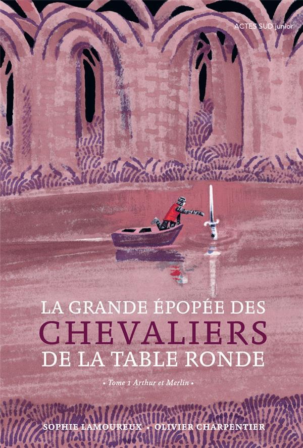 LA GRANDE EPOPEE DES CHEVALIERS DE LA TABLE RONDE - T. 1 ARTHUR ET MERLIN