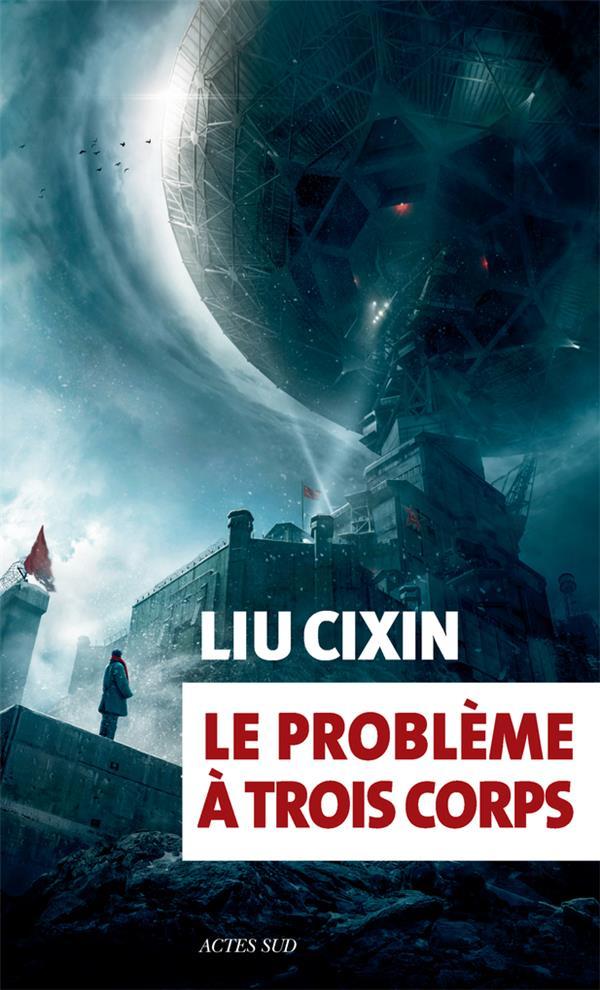 LE PROBLEME A TROIS CORPS Liu Cixin Actes Sud