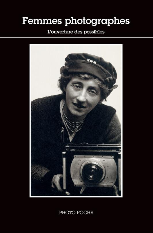 FEMMES PHOTOGRAPHES  -  L'OUVERTURE DES POSSIBLES BOUVERESSE/COLLECTIF ACTES SUD