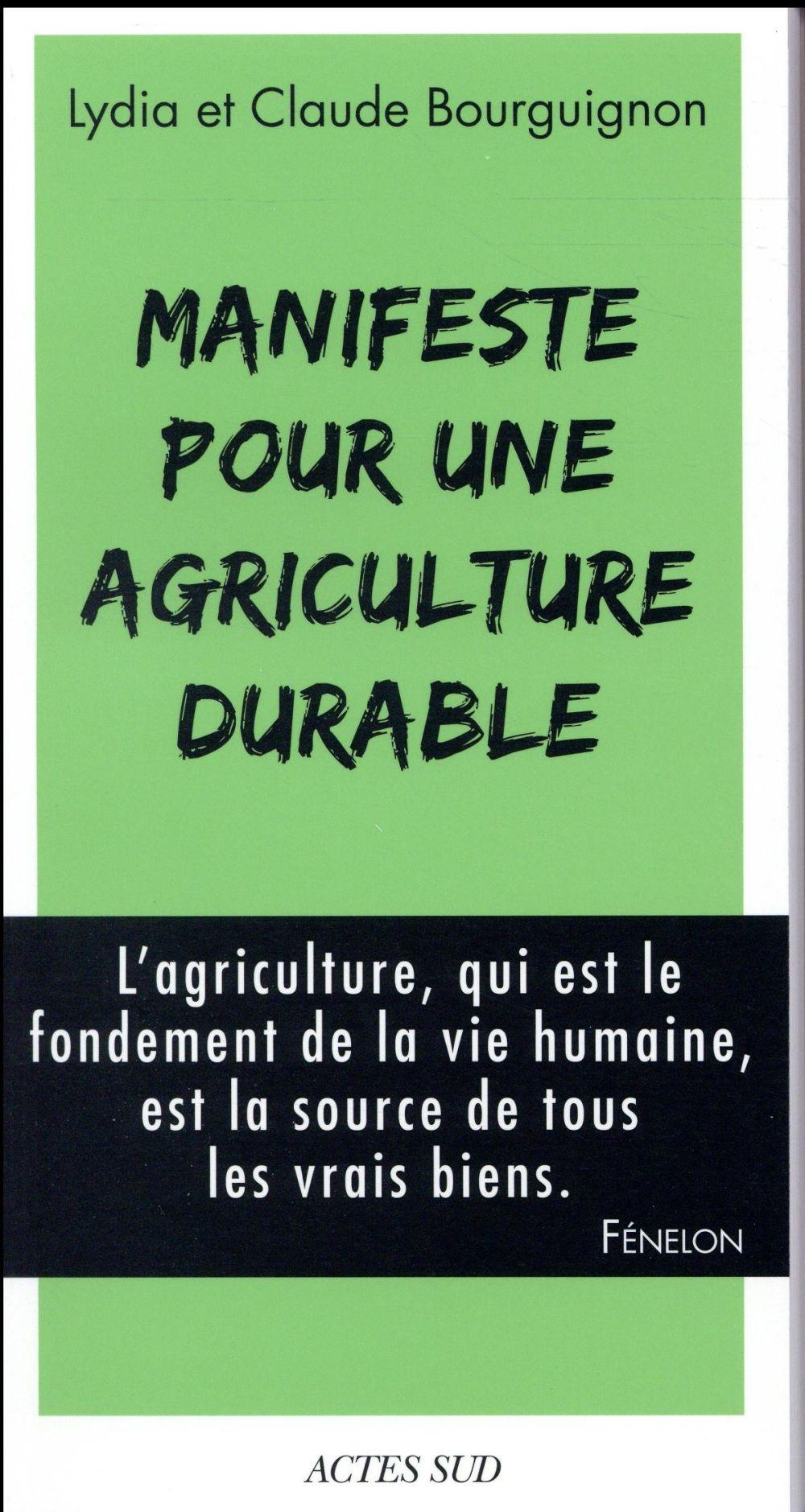 MANIFESTE POUR UNE AGRICULTURE DURABLE  BOURGUIGNON, LYDIA Actes Sud