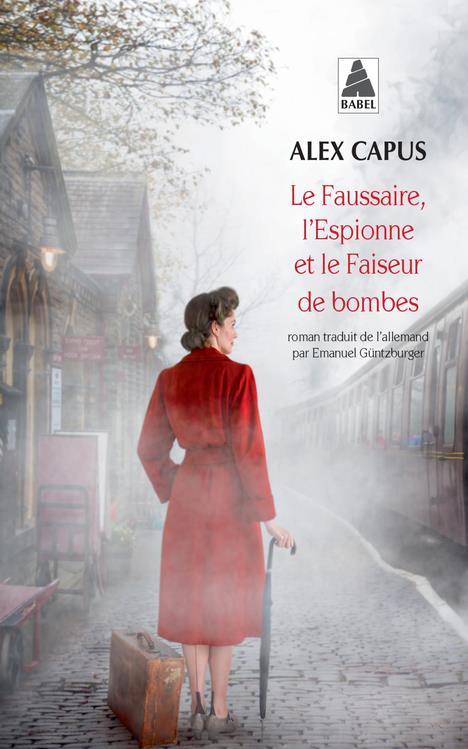 LE FAUSSAIRE, L-ESPIONNE ET LE CAPUS ALEX/GUNTZBURG ACTES SUD