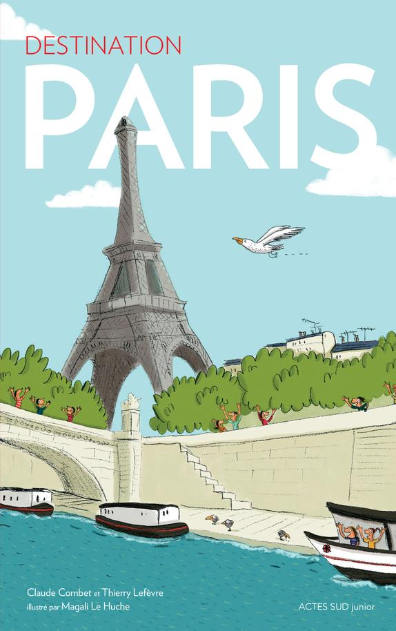 DESTINATION PARIS LEFEVRE THIERRY/COMB Actes Sud junior