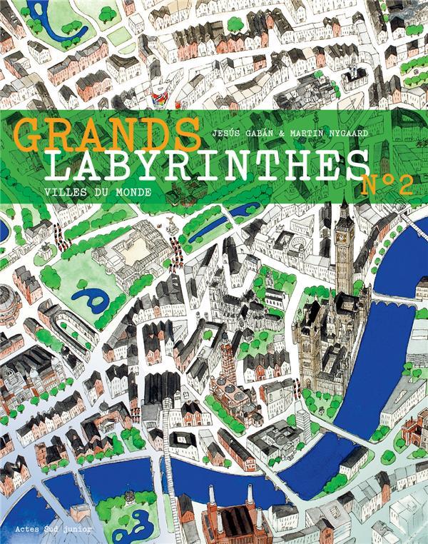 NYGAARD, MARTIN - GRANDS LABYRINTHES 2 - VILLES DU MONDE