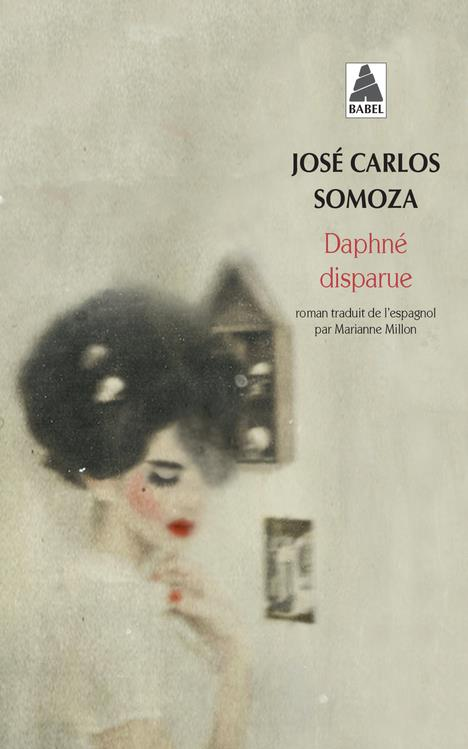 DAPHNE DISPARUE Somoza José Carlos Actes Sud