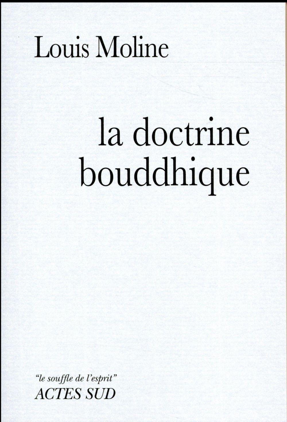 LA DOCTRINE BOUDDHIQUE Moline Louis Actes Sud
