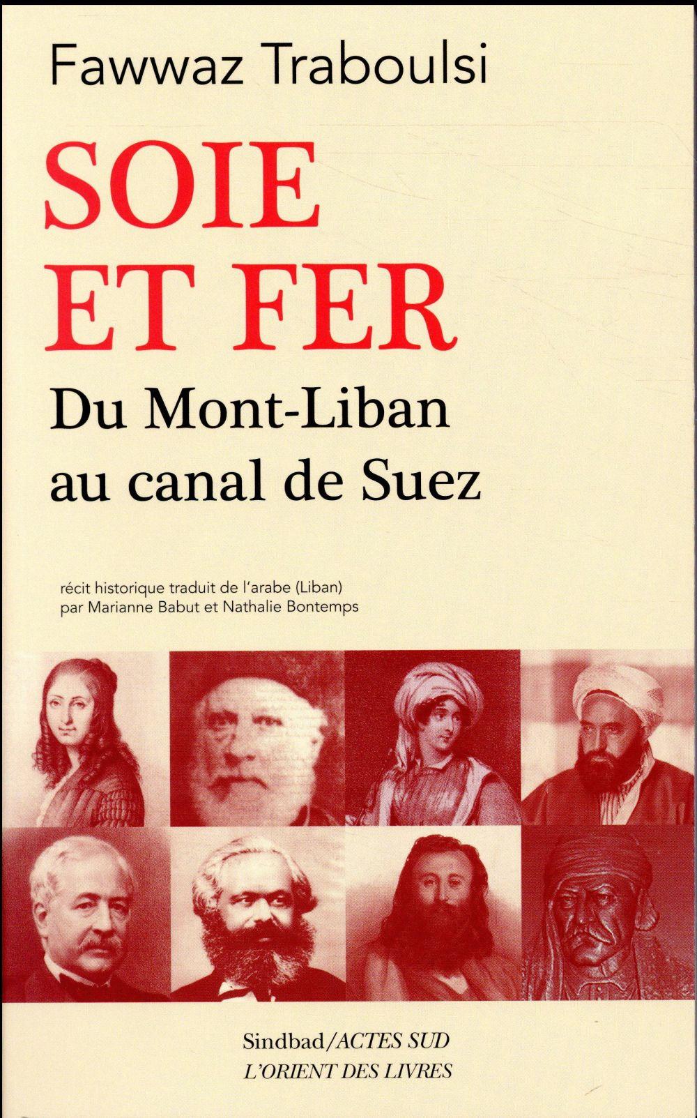 SOIE ET FER , DU MONT-LIBAN AU CANAL DE SUEZ
